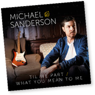 Michael Sanderson - til we part - what you mean to me